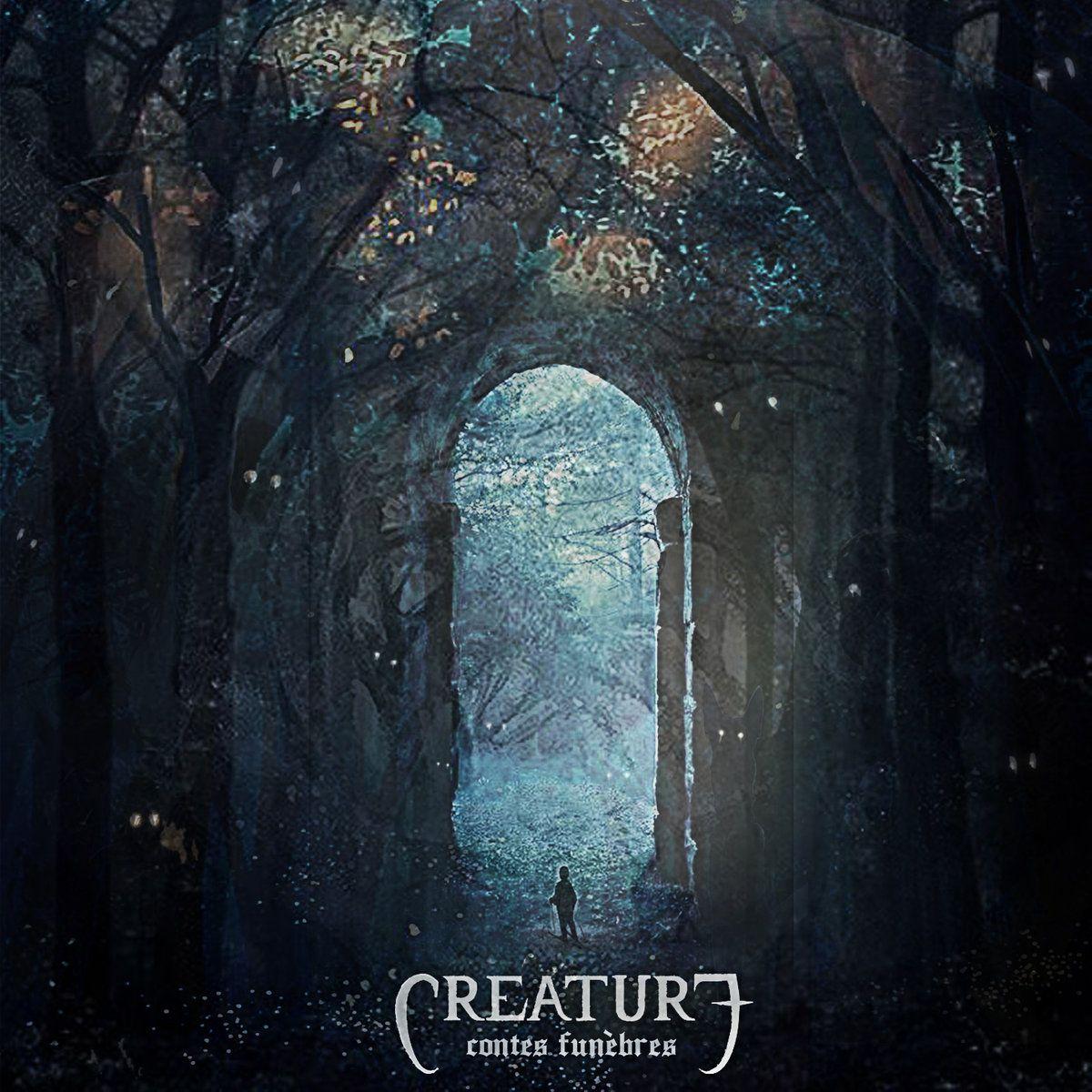 Creature (FRA) - Contes Funèbres