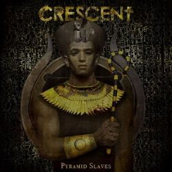 Review for Crescent - Pyramid Slaves