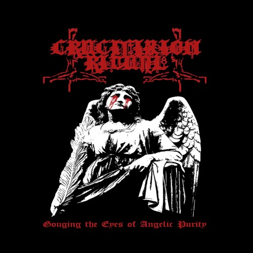 Reviews for Crucifixion Ritual - Gouging the Eyes of Angelic Purity