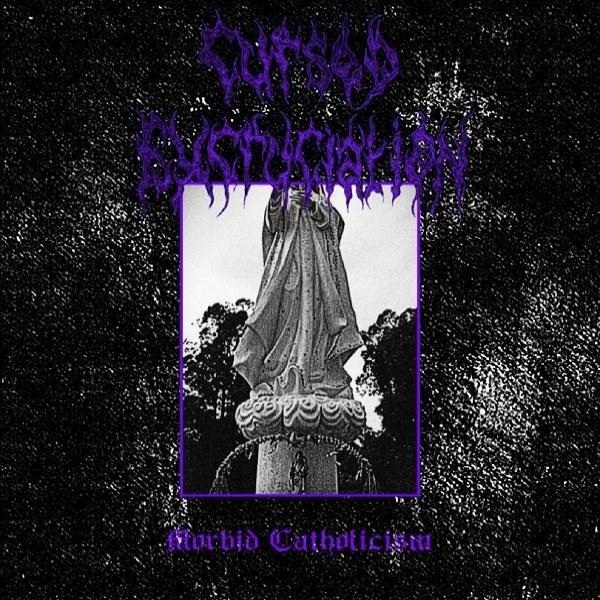 Cursed Excruciation - Morbid Catholicism