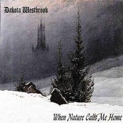 Reviews for Dakota Westbrook - When Nature Calls Me Home