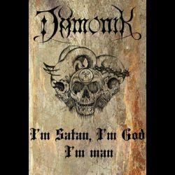 Reviews for Dämonik - I'm Satan, I'm God, I'm Man