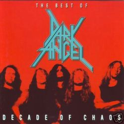 Reviews for Dark Angel - Decade of Chaos