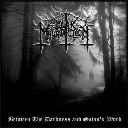 Dark Malediction - Between the Darkness and Satan's Work