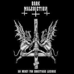 Dark Malediction - No Mercy for Christians Legions