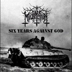 Dark Malediction - Six Years Against God