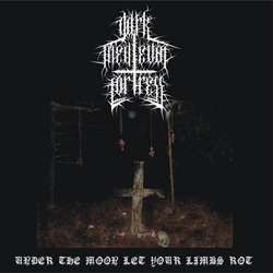 Review for Dark Medieval Fortress - Under the Moon Let Your Limbs Rot