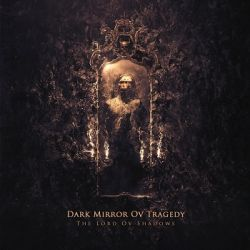 Reviews for Dark Mirror ov Tragedy - The Lord ov Shadows