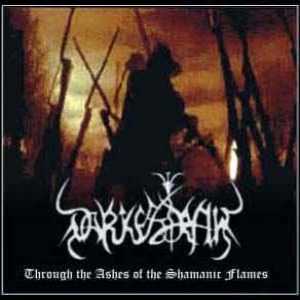 Reviews for Darkestrah - Through the Ashes of the Shamanic Flames