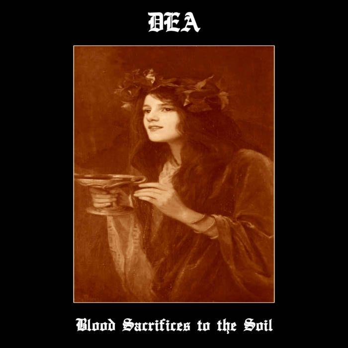 Dea (USA) - Blood Sacrifices to the Soil