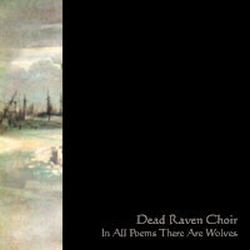 Review for Dead Raven Choir - In All Poems There Are Wolves