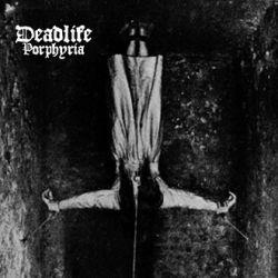 Deadlife - Porphyria