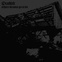 Deadlife - Where Dreams Go to Die