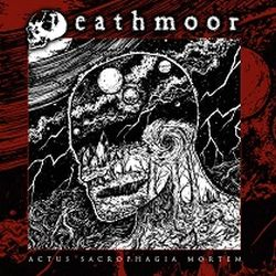 Review for Deathmoor - Actus Sacrophagia Mortem