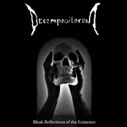 Reviews for Decompositorum - Bleak Reflections of the Existence