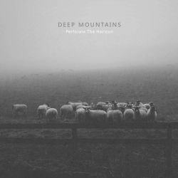 Review for Deep Mountains / 深山 - Perforate the Horizons