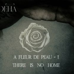 Reviews for Déhà - A Fleur de Peau - I: There Is No Home