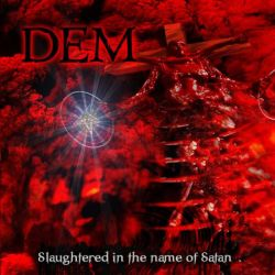 Review for Dem - Slaughtered in the Name of Satan