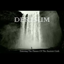Derisum - Entering the Flames of the Ancient Gods
