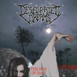 Review for Desecrated Dreams - Feelings of Guilt