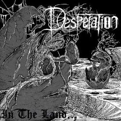 Desperation - In the Land...