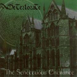 Deteriorate - The Senectuous Entrance