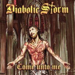 Diabolic Storm - Come unto Me