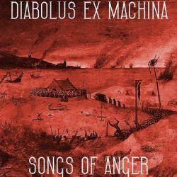 Diabolus Ex Machina - Songs of Anger