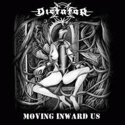 Dictator (RUS) - Moving Inward Us