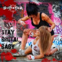 Dictator (RUS) - Stay Brutal, Baby