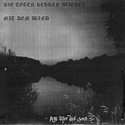 Die Toten kehren wieder mit dem Wind - Am Ufer des Sees