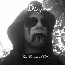 Dirge - The Forest of Old