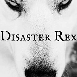 Disaster Rex - Disaster Rex