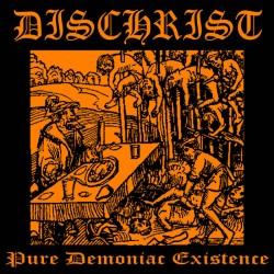 Reviews for Dischrist - Pure Demoniac Existence