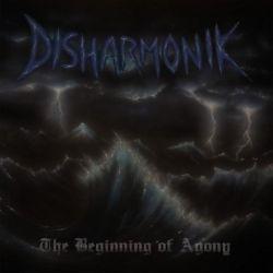 Disharmonik - The Beginning of Agony