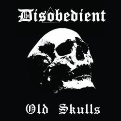 Disobedient - Old Skulls