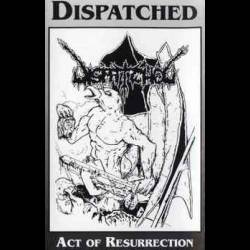 Dispatched - Act of Resurrection