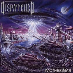 Dispatched - Motherwar