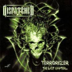 Dispatched - Terrorizer (The Last Chapter…)