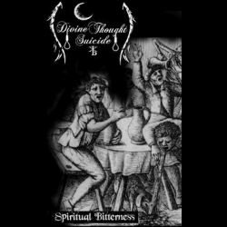 Divine Thought Suicide - Spiritual Bitterness