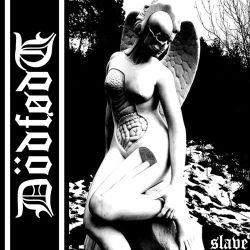 Dödfødt - Slave
