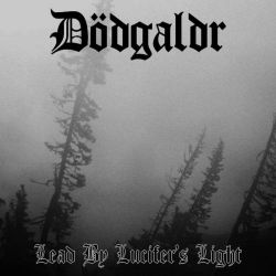 Dödgaldr - Lead by Lucifer's Light