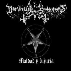 Dominus Sathanas - Maldad y Lujuria