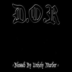 D.O.R. (PRT) - Blessed by Unholy Murder