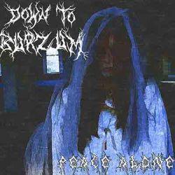 Down to Burzum - Peace Alone