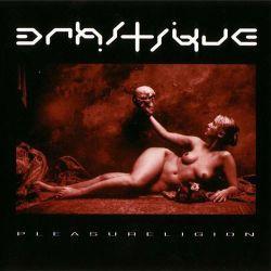 Drastisch / Drastique - Pleasureligion