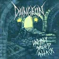 Dungeon (GBR) - Unholy Speed Attack