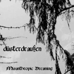 Düsterdraußen - Misanthropic Dreaming