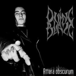 Dying Blaze - Attera Obscurum