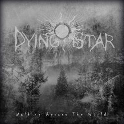 Dying Star - Walking Across the World